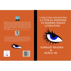 LITERATURE AND BEYOND A CTITICAL RESPONSE TO MODERN INDIAN LITERATURE